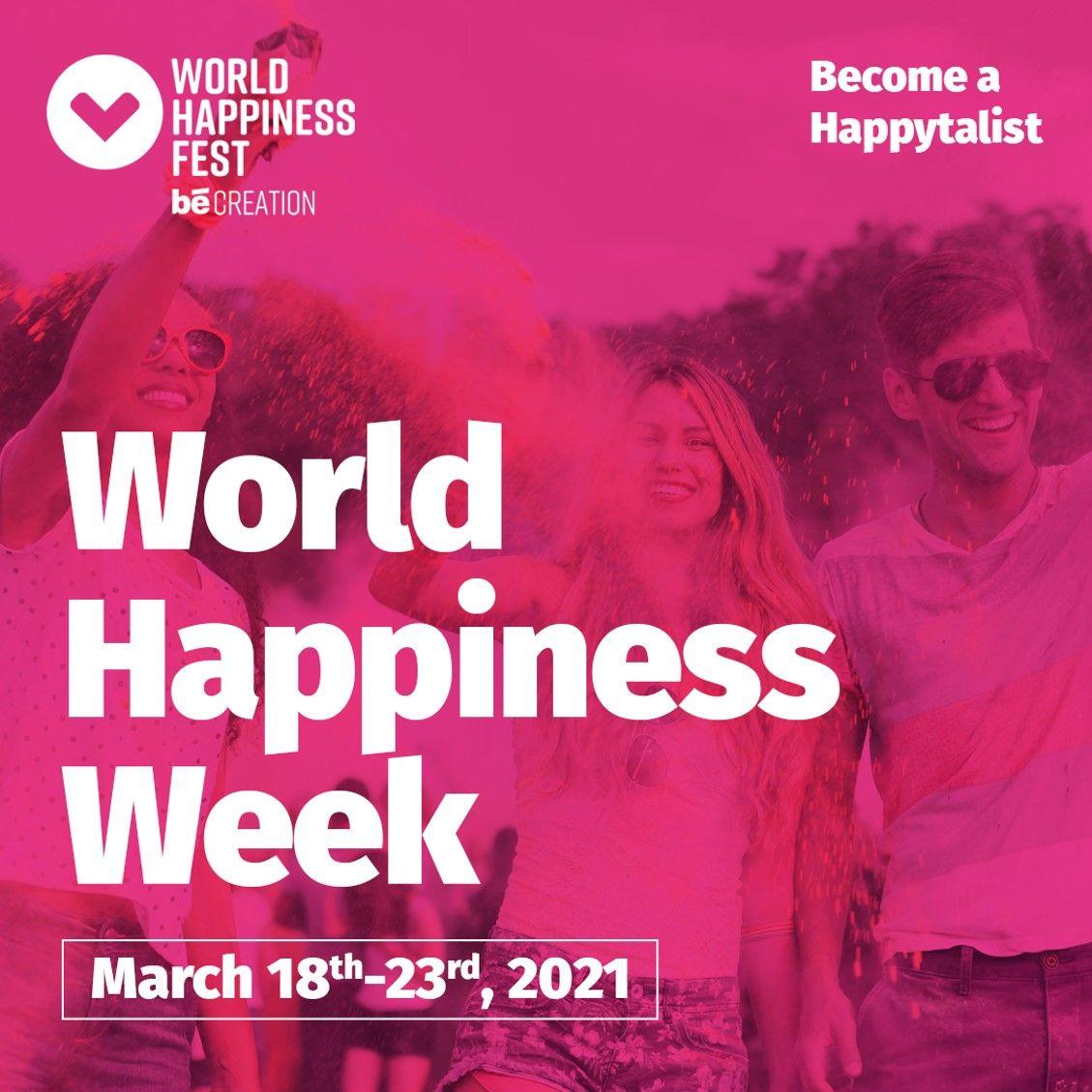 World Happiness Fest celebra la Semana mundial de la felicidad del 18 al 23 marzo 2021